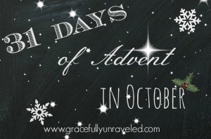 31 Days of Advent in October